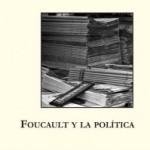 'Foucault y la política'. Una política combativa al alcance de todos