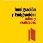 Inmigración y Emigración: mitos y realidades