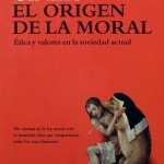 El origen de la moral. Ética y valores en la sociedad actual